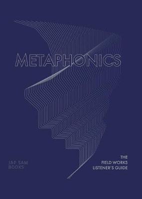 Metaphonics. The Field Works Listener's Guide (Hardback)