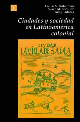 Ciudades y Sociedad en Latinoamerica Colonial (Paperback)