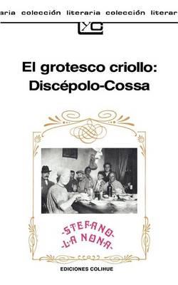 El Grotesco Criollo: Discepolo-Cossa (Paperback)