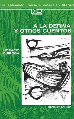 A A La Deriva y Otros Cuentos (Paperback)
