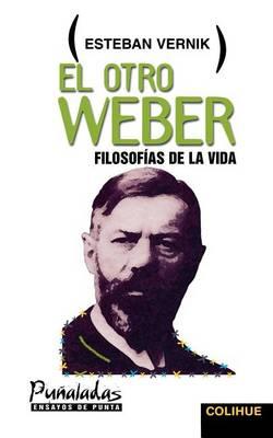 Otro Weber, El : Filosofias De La Vida (Paperback)