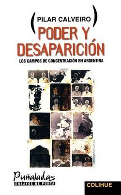 Poder y Desaparicion: Los Campos De Concentracion En Argentina (Paperback)