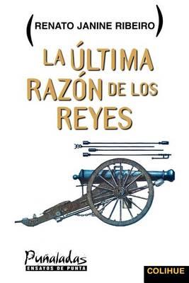 La Ultima Razon De Los Reyes (Paperback)