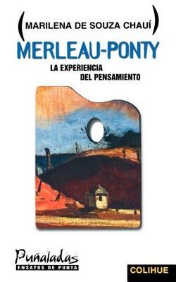 Merleau-Ponty: La Experiencia Del Pensamiento (Paperback)