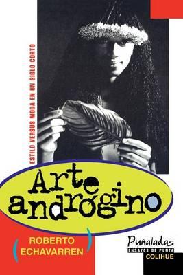 Arte Androgino: Estilo versus Moda En UN Siglo Corto (Paperback)
