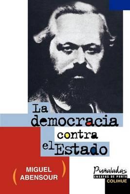 La Democracia Contra El Estado (Paperback)