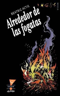 Alrededor De Las Fogatas (Paperback)
