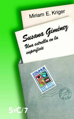 Susana Gimenez : UNA Estrella En La Superficie (Paperback)