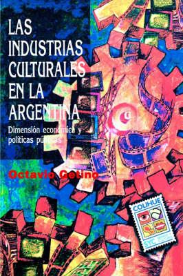 Industrias Culturales En La Argentina, Las (Paperback)