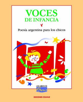 Voces De Infancia : Poesia Argentina Para Los Chicos : Antologia (Paperback)