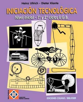 Iniciacion Tecnologica: Nivel Inicial - 1 y 2 Ciclos E.G.B. (Paperback)