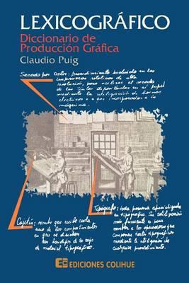 Lexicografico: Diccionario De Produccion Grafica (Paperback)
