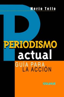 Periodismo Actual : Guia Para La Accion (Paperback)
