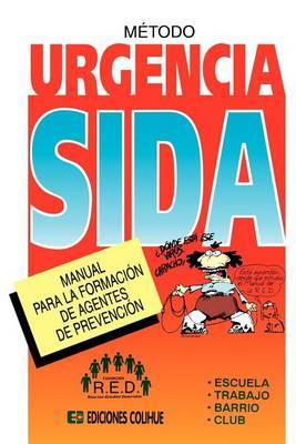 Metodo Urgencia Sida: Manual Para La Formacion De Agentes De Prevencion (Paperback)