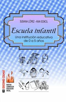 Escuela Infantil : UNA Institucion Educativa De 0 a 5 Anos (Paperback)