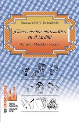 Como Ensenar Matematica En El Jardin: Numero - Medida - Espacio (Paperback)