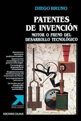 Patentes De Invencion: Motor O Freno Del Desarrollo Tecnologico (Paperback)