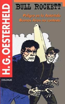 Bull Rockett : Peligro En La Antartida : Buenos Aires No Contesta (Paperback)