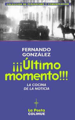 Ultimo Momento! : La Cocina De La Noticia (Paperback)