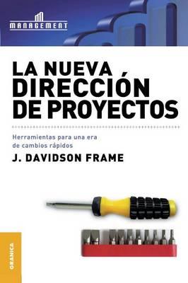 La Nueva Direcci n de Proyectos: Herramientas para una era de cambios r pidos (Paperback)
