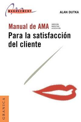 Manual De Ama Para La Satisfaccion Del Cliente (Paperback)