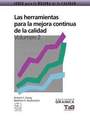 Las Herramientas Para La Mejora Continua De La Calidad: Guima Practica Para Lograr Resultados Positivos (Paperback)