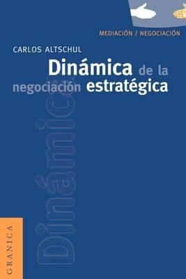 Dinamica De La Negociacion Estrategica (Paperback)