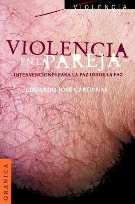 Violencia En La Pareja : Intercambios Para La Paz Desde La Paz (Paperback)