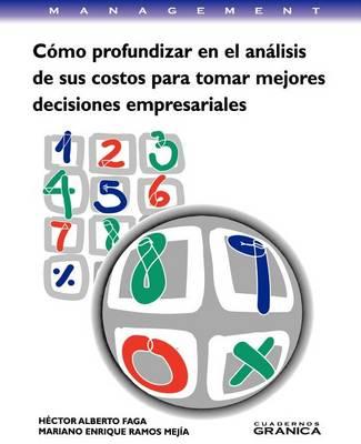Como Profundizar En El Analisis De Sus Costos Para Tomar Mejores Decisiones Empresariales (Paperback)