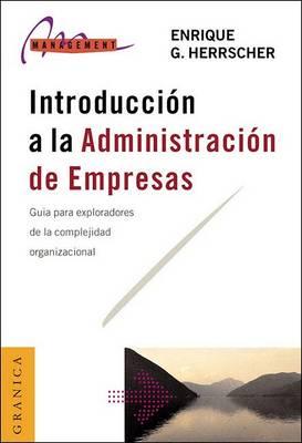 Introduccion a La Administracion De Empresas: Guia Para Exploradores De La Complejidad Organizativa (Paperback)
