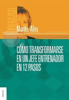Como Transformarse En Un Jefe Entrenador En 12 Pasos (Paperback)
