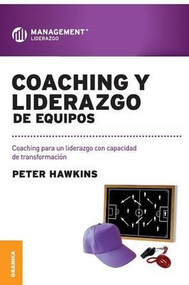 Coaching y Liderazgo de Equipos (Paperback)