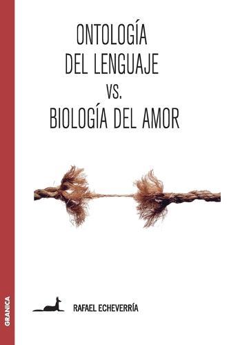 Ontologia del Lenguaje Versus Biologia del Amor (Paperback)