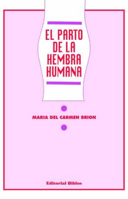 El Parto De La Hembra Humana (Paperback)
