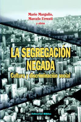 La Segregacion Negada (Paperback)