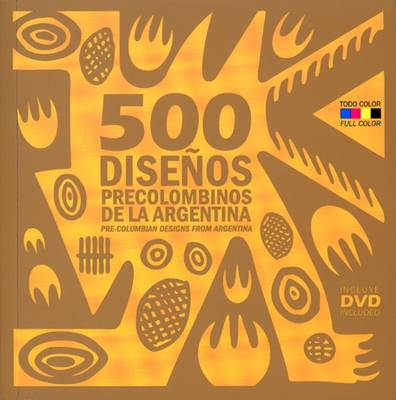 500 Pre-Colombian Designs from Argentina (Paperback)