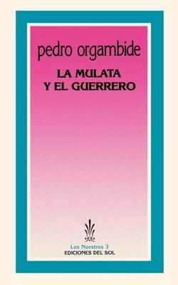 La Mulata y El Guerrero (Paperback)