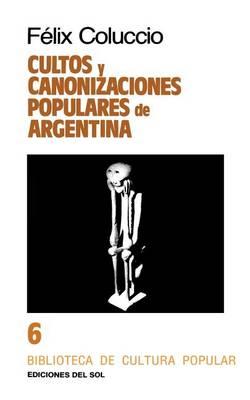 Cultos y Canonizaciones Populares De Argentina (Paperback)