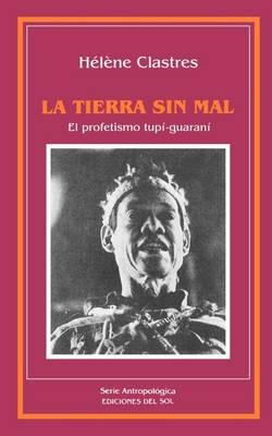La Tierra Sin Mal: El Profetismo Tupim-Guarani (Paperback)