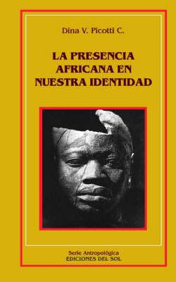 Presencia Africana En Nuestra Identidad, La (Paperback)