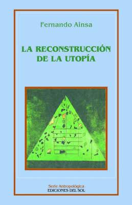 Reconstruccion De La Utopia, La (Paperback)