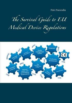 The Survival Guide to Eu Medical Device Regulations (Paperback)