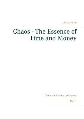 Chaos - The Essence of Time and Money (Paperback)