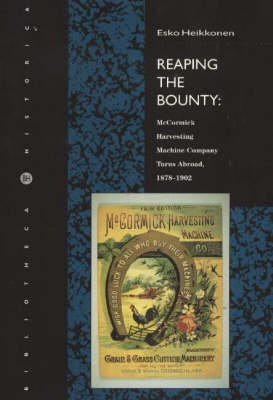 Reaping the Bounty: McCormick Harvesting Machine Company Turns Abroad, 1878-1902 (Paperback)