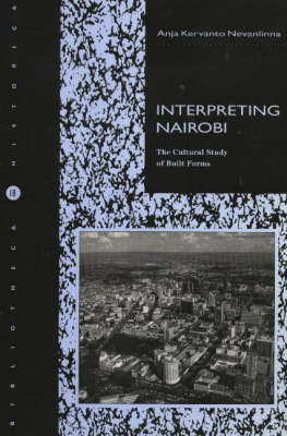 Interpreting Nairobi: The Cultural Study of Built Forms (Paperback)