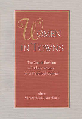 Women in Towns: The Social Position of Urban Women in a Historical Context (Paperback)