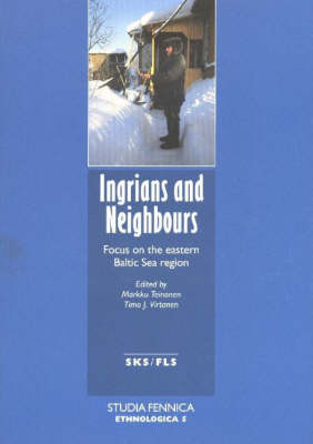 Ingrians and Neighbours: Focus on the Eastern Baltin Sea Region (Paperback)