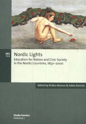 Nordic Lights: Education for Nation and Civic Society in the Nordic Countries, 1850-2000 (Paperback)