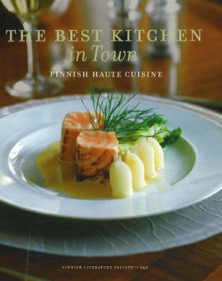 Best Kitchen in Town: Finnish Haute Cuisine (Paperback)