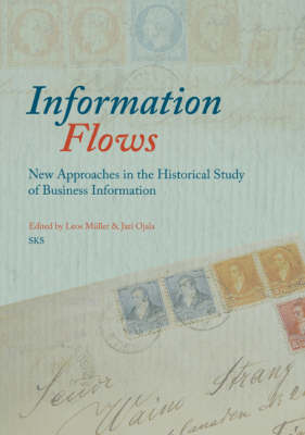 Information Flows: New Approaches in the Historical Study of Business Information (Paperback)